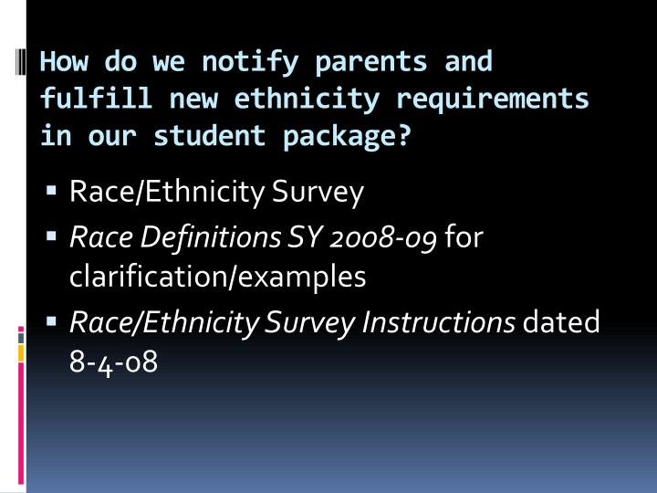 How do we notify parents and fulfill new ethnicity requirements in our student package?