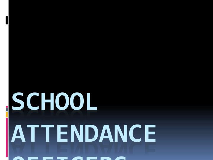 SCHOOL ATTENDANCE OFFICERS
