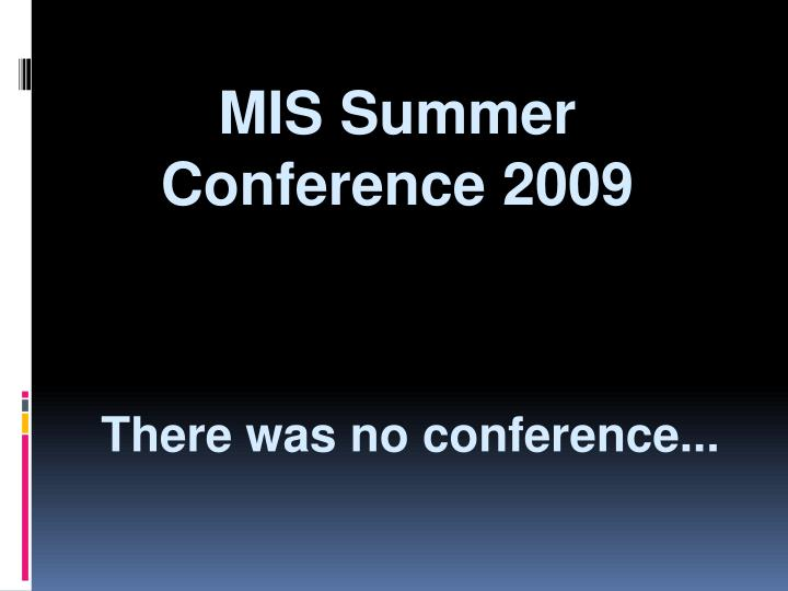 MIS Summer Conference 2009