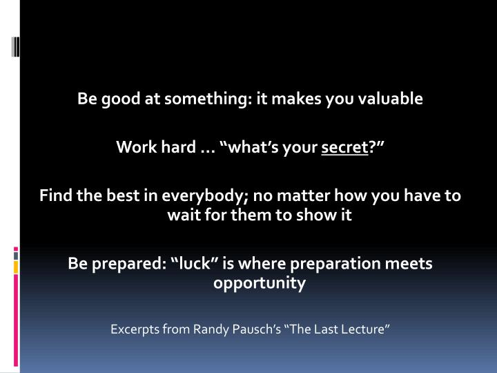 Be good at something: it makes you valuable
