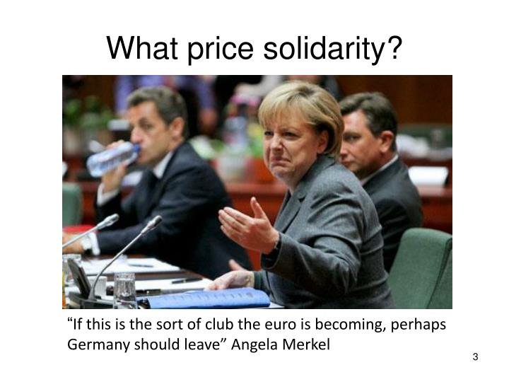 What price solidarity?