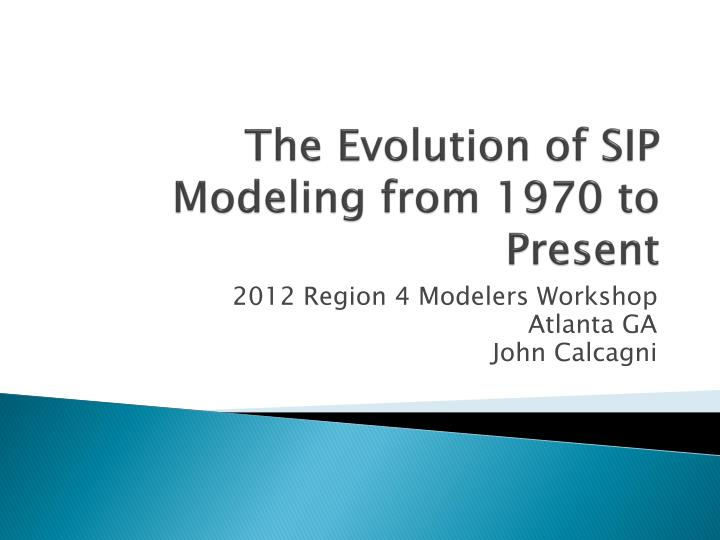 The evolution of sip modeling from 1970 to present