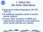1 status quo no action alternative