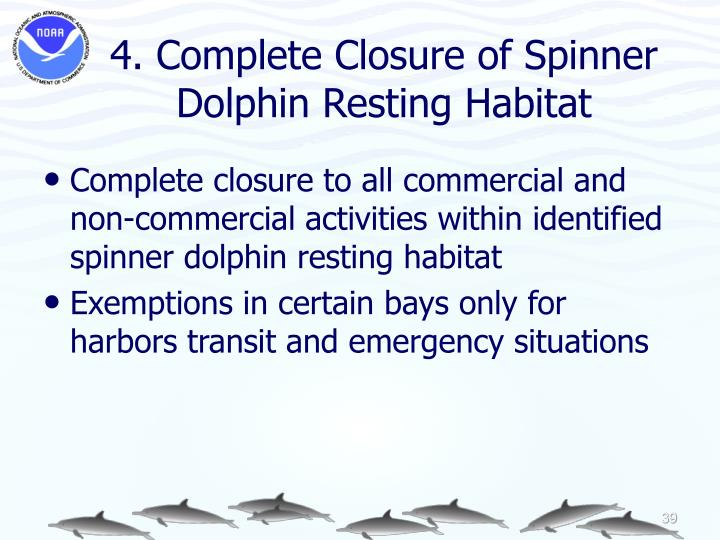 4. Complete Closure of Spinner Dolphin Resting Habitat