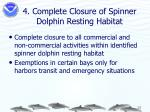 4 complete closure of spinner dolphin resting habitat