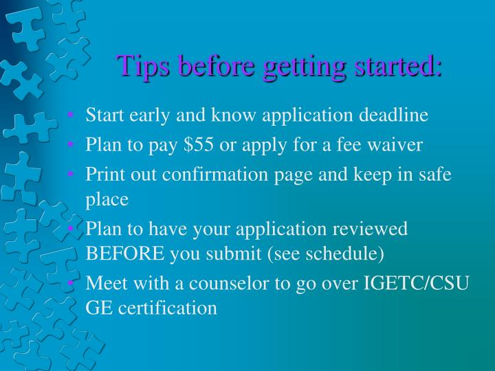 Tips before getting started: