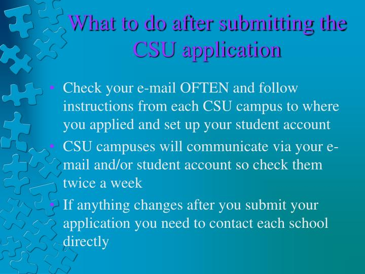 What to do after submitting the CSU application