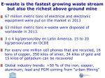 e waste is the fastest growing waste stream but also the richest above ground mine
