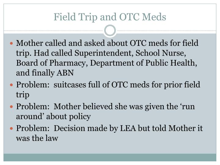 Field Trip and OTC Meds