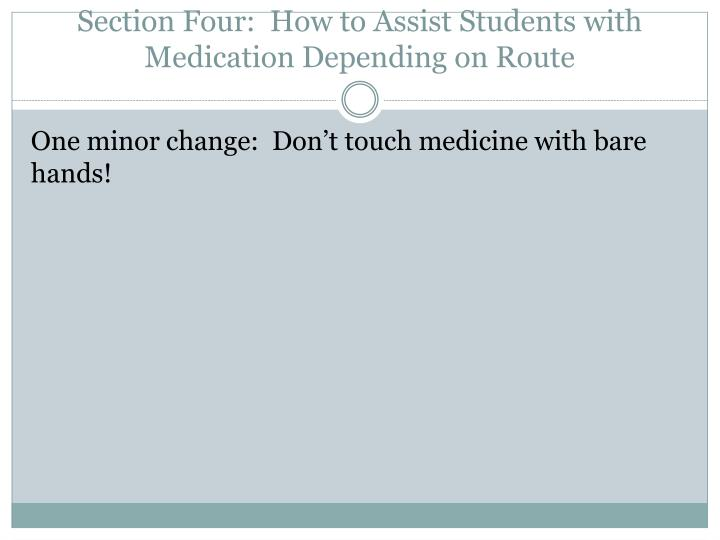 Section Four:  How to Assist Students with Medication Depending on Route