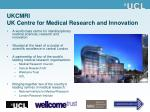 ukcmri uk centre for medical research and innovation