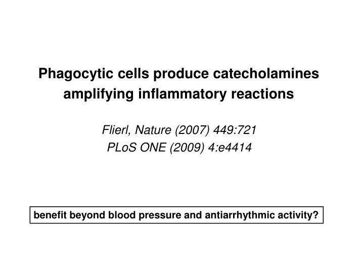 Phagocytic cells produce catecholamines