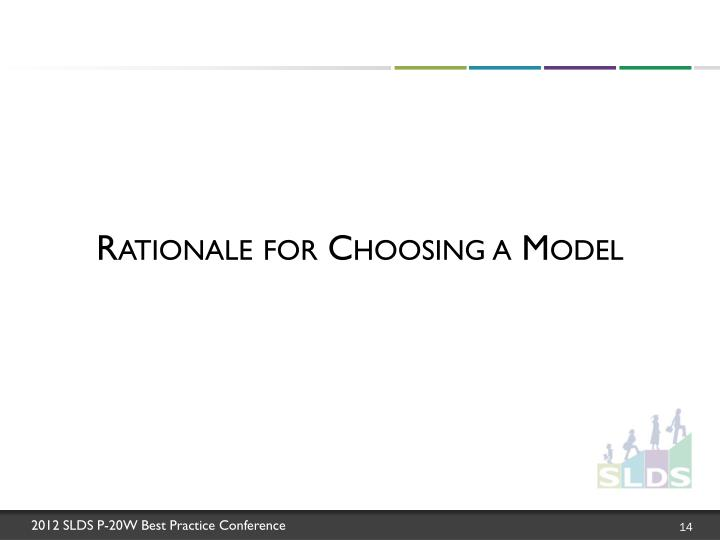 Rationale for Choosing a Model