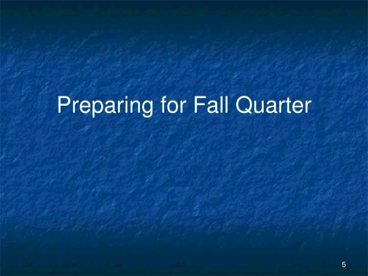 Preparing for Fall Quarter
