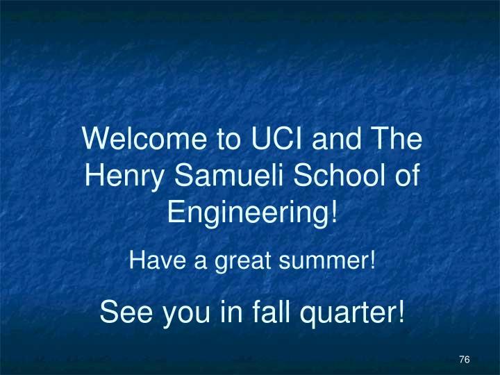 Welcome to UCI and The Henry Samueli School of Engineering!