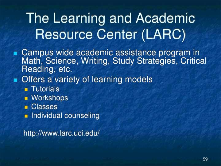 The Learning and Academic Resource Center (LARC)