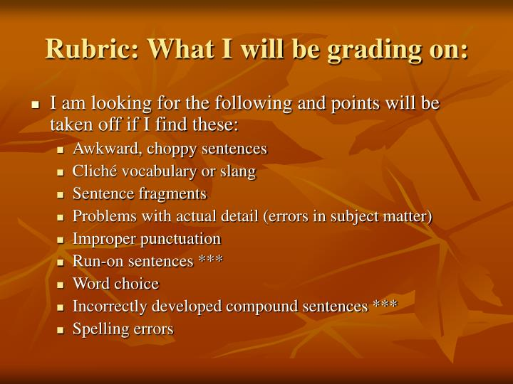 Rubric: What I will be grading on: