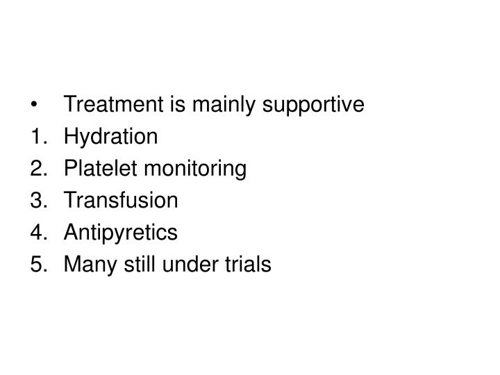 Treatment is mainly supportive
