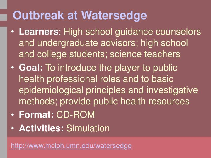 Outbreak at Watersedge