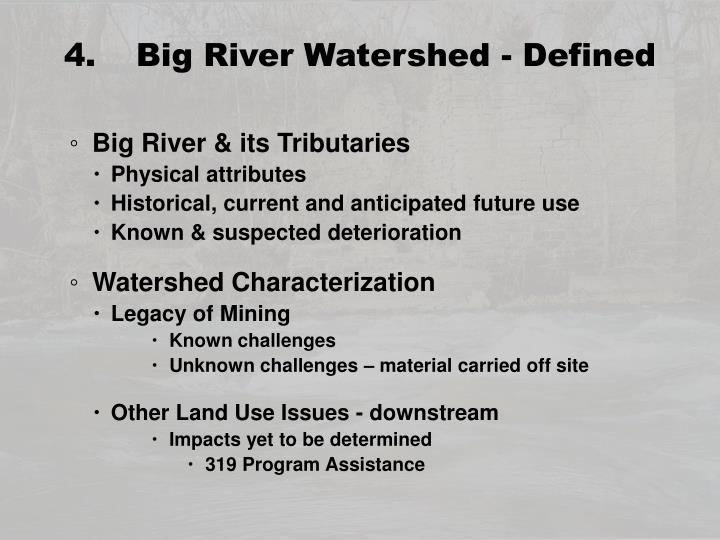 4.Big River Watershed - Defined