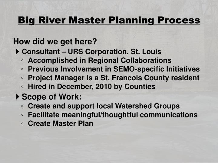 Big River Master Planning Process