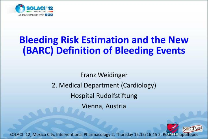 Bleeding Risk Estimation and the New (BARC) Definition of Bleeding Events