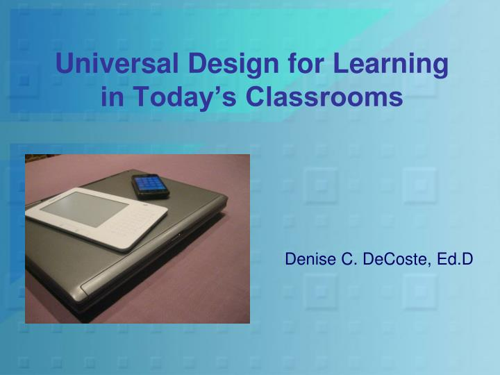 Universal design for learning in today s classrooms