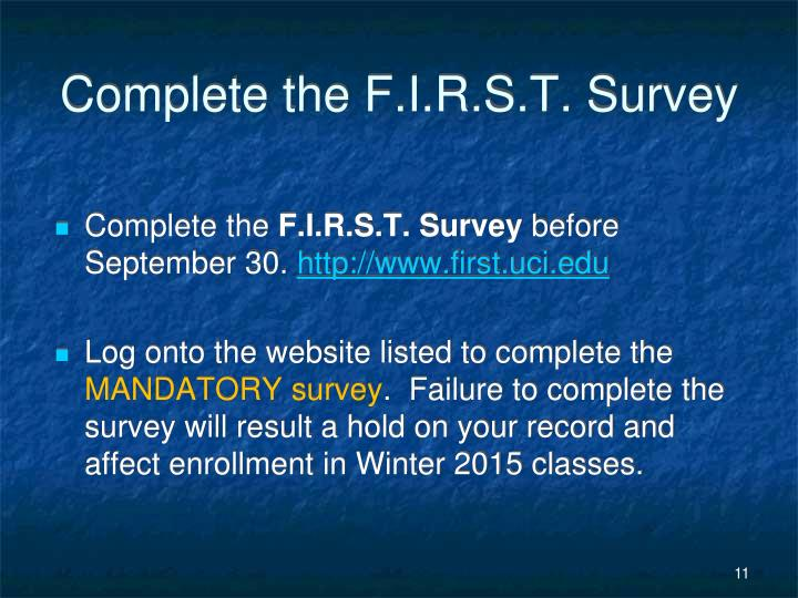 Complete the F.I.R.S.T. Survey