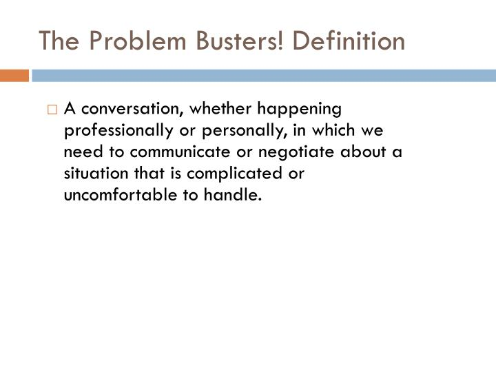 The Problem Busters! Definition