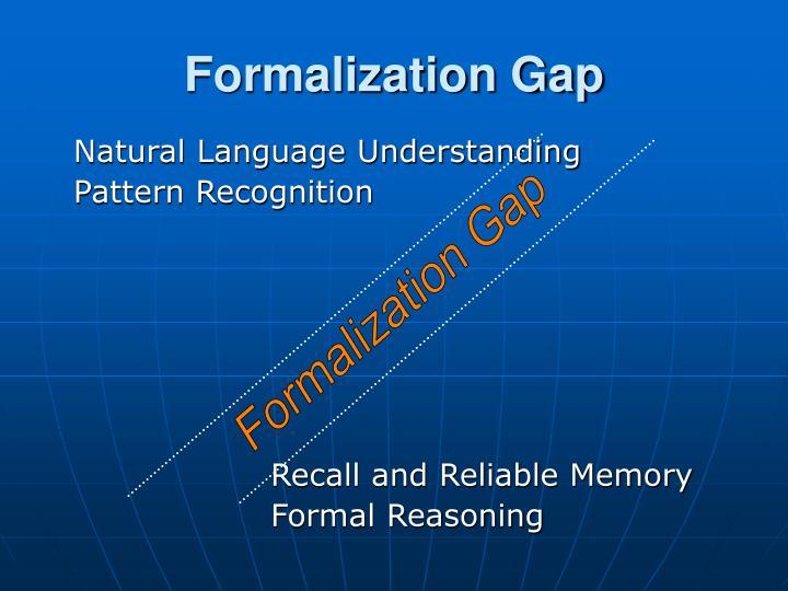 Formalization Gap