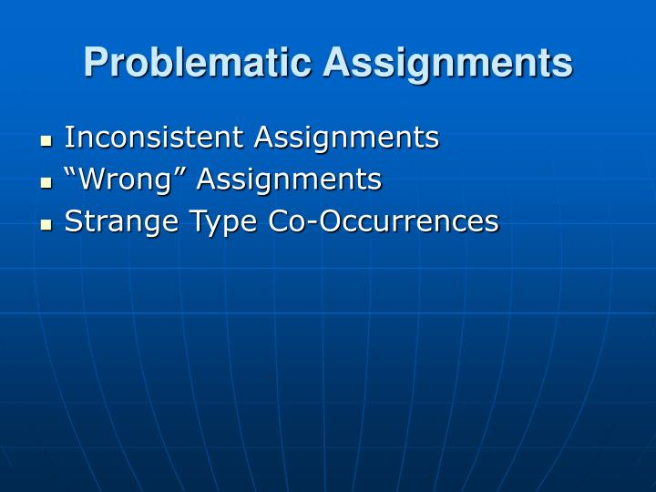Problematic Assignments