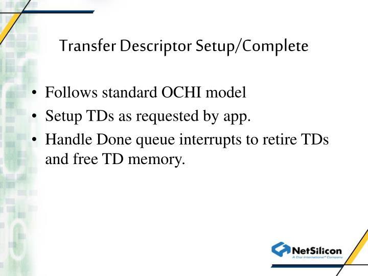 Transfer Descriptor Setup/Complete