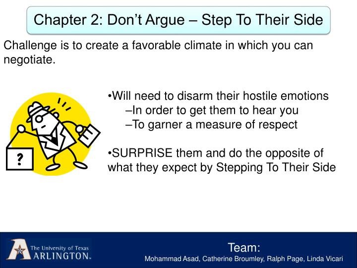 Challenge is to create a favorable climate in which you can negotiate.