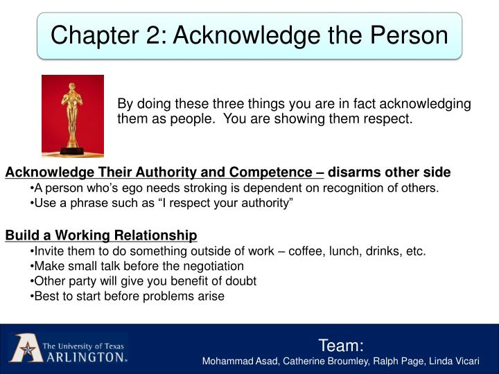 By doing these three things you are in fact acknowledging them as people.  You are showing them respect.
