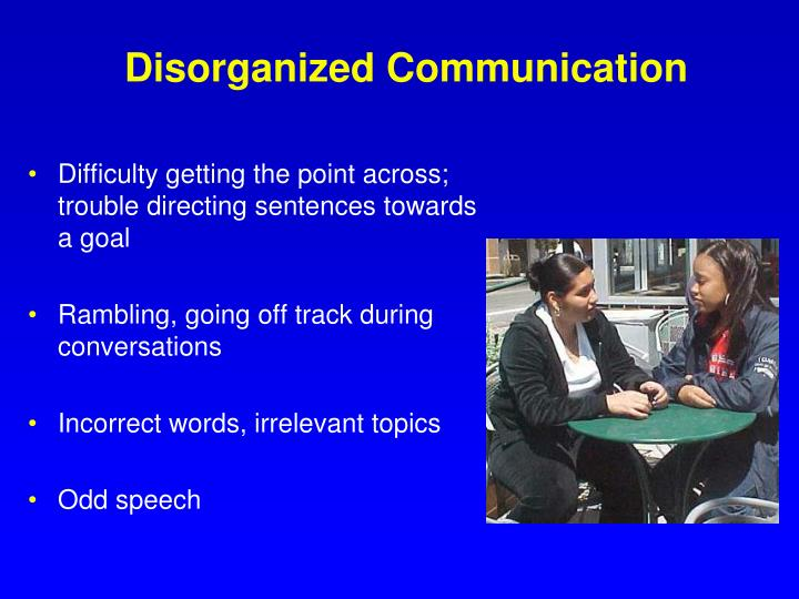 Disorganized Communication