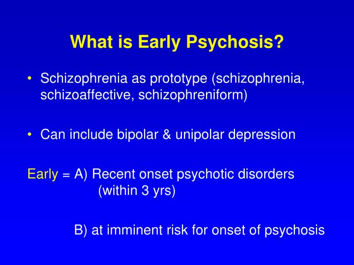 What is early psychosis