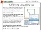 f digitizing using sticky log