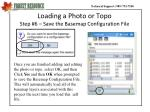 loading a photo or topo step 6 save the basemap configuration file