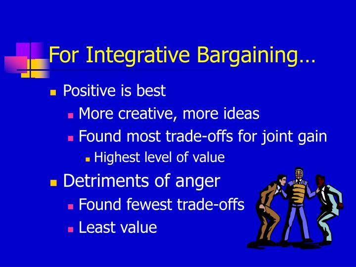 For Integrative Bargaining…