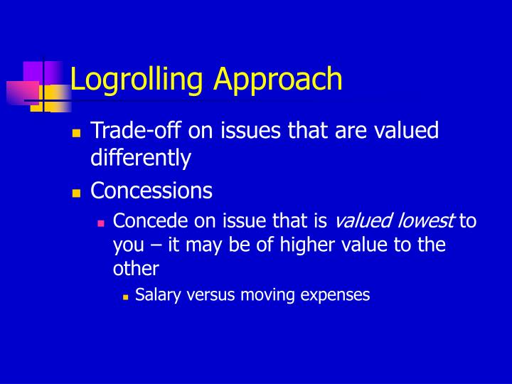 Logrolling Approach