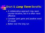 short long term benefits