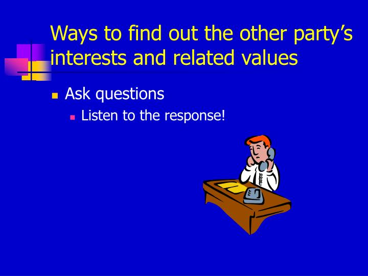 Ways to find out the other party's interests and related values