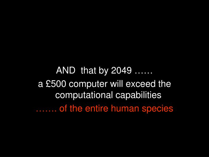 AND  that by 2049 ……