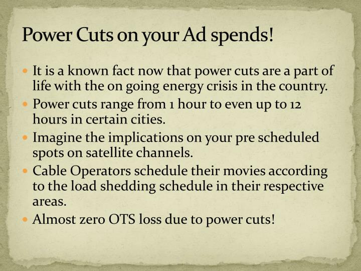 Power Cuts on your Ad spends!