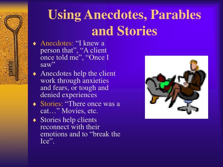 Using Anecdotes, Parables