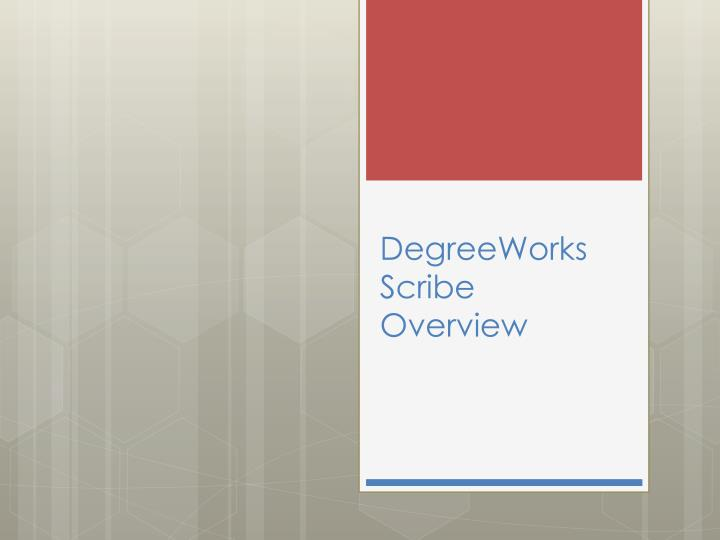 DegreeWorks Scribe Overview