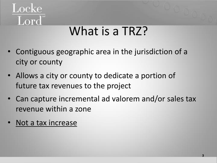 What is a TRZ?