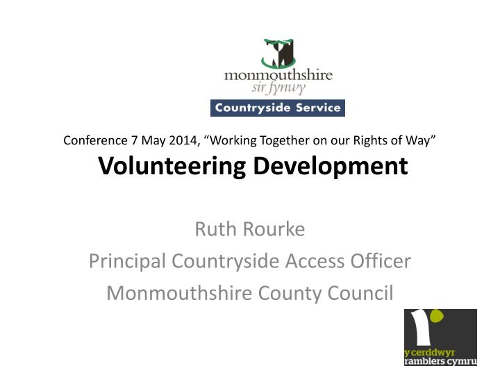 Conference 7 may 2014 working together on our rights of way volunteering development