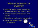 what are the benefits of cm ecf