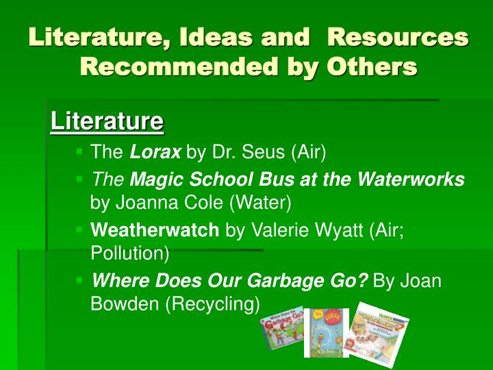 Literature, Ideas and  Resources Recommended by Others